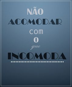 Don't accomodate what bothers...   in portuguese is a pun (?)
