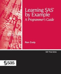 18 best sas programming images on pinterest sas programming base learning sas by example a programmers guide by ron cody 3986 publisher fandeluxe Image collections