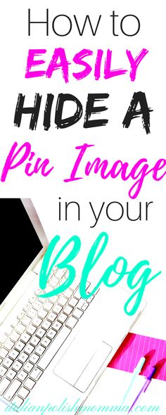 Wondering how to hide a Pinterest image in your blog post? Here is a step by step process that tells you how to easily hide any image in your post! This way you can have as many Pinterest pins you need to promote your blog!