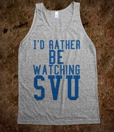 I'd rather be watching SVU