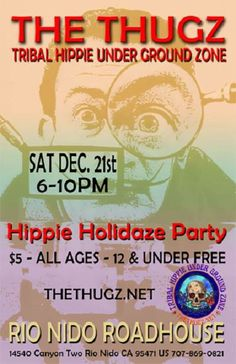 Hippie Holidaze Party at the RNR on Dec. 21. What a prelude to Christmas!