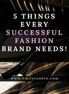 What are some of the five things every successful fashion brand needs? I discuss here in this article Fashion Brand Success