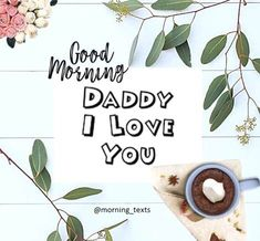 I love you dad Love You Dad, You Are The Father, My Love, Dear Dad, Morning Texts, Daily Quotes, Be Yourself Quotes, Daddy, Place Card Holders