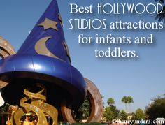 Disney Under 3 - Best Attractions at Disney's Hollywood Studios for Infants and Toddlers
