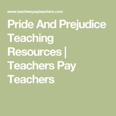 Pride And Prejudice Teaching Resources | Teachers Pay Teachers