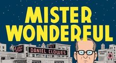 Daniel Clowes - Mister Wonderful - Is there a chance of redeption for sociopats? E. (!!)