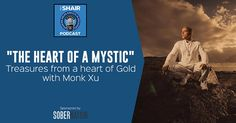 """The Heart of a Mystic: With Monk Xu: Treasures from a heart of Gold - https://www.sobernation.com/the-heart-of-a-mystic-with-monk-xu-treasures-from-a-heart-of-gold/#utm_sguid=167060,26e376bb-fdee-1b4b-acca-dc2a319ef3b2"