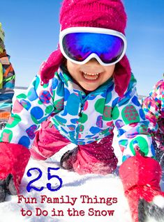 Looking for some fun family things to do in the snow together? We have some great ideas for fun things to do together with your kids.