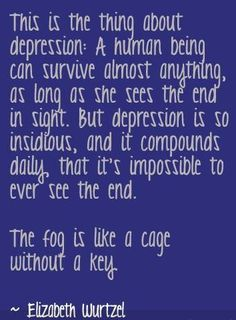 depression. I never understood what it truly was until I experienced it severely.