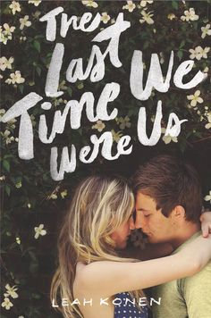 The Last Time We Were Us – Leah Konen https://www.goodreads.com/book/show/26116496-the-last-time-we-were-us