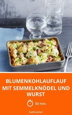 Blumenkohlauflauf mit Semmelknödel und Wurst - smarter - Zeit: 50 Min. | eatsmarter.de