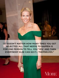 Rejection is okay because someday someone will say Yes. Quote by Chelsea Handler #rejection