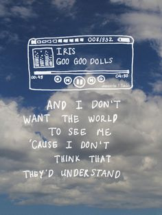 // iris - goo goo dolls //