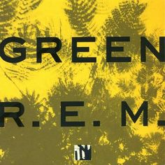 All time fave albums: R.E.M. - Green
