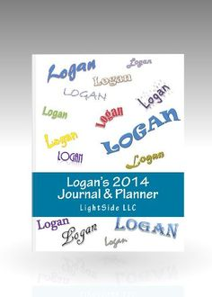 Logan's 2014 Journal & Planner -  Personalized 2014 Journal and Planner is simple and easy to use at any age. Two pages per week makes it easy to view an entire week's plans and activities at a glance. Perfect for use as a journal, daily planner, tracking goals and accomplishments, logging work hours, tasks, financial matters, or documenting your diet, weight loss, gardening notes, goals and more. Submit your request for a custom name at mypersonalplanners.com.