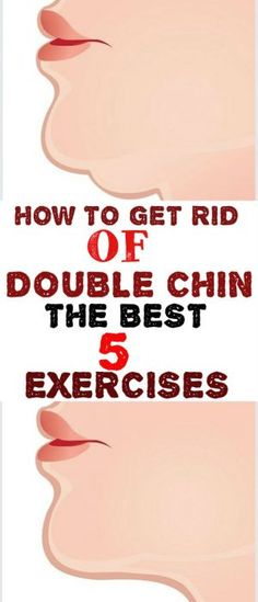 how to get rid of double chin the best 5 exercises
