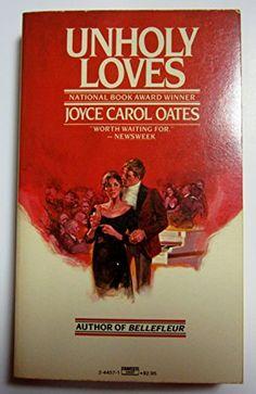 Review _ Unholy Loves by Joyce Carol Oates