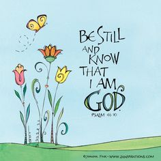 Psalms Be still and know that I am God Scripture Painting, Bible Verse Art, Bible Verses Quotes, Bible Scriptures, Scripture Doodle, Scripture Journal, Bible Prayers, Quotes Quotes, Word Of God