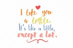 I like you a lottle, It's like a little except a lot - Creative Fabrica