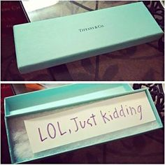 HAHAHA. This would be the CRUELEST joke EVER! Tiffany's is no joke.