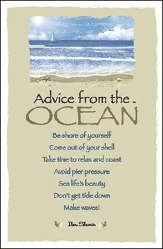 Advice from the Ocean Now I understand why I love being at the ocean. It's just that easy…Thank you Ocean