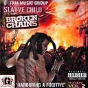 SLAYVE CHILD  - Broken Chains Vol 2. Haboring A Fugitive  - Free Mixtape Download or Stream it