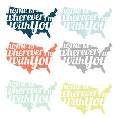 "DIY Home Decor | ""Home is wherever I'm with you"" free printable available in six different colors!"