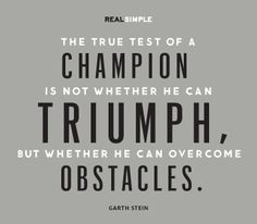 It's remembering this moto WHEN the obstacles appear !
