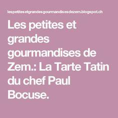 Les petites et grandes gourmandises de Zem.: La Tarte Tatin du chef Paul Bocuse.