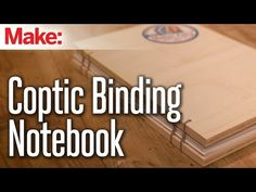 Build a Sturdy Notebook with Coptic Book Binding | Make: