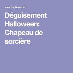 Déguisement Halloween: Chapeau de sorcière