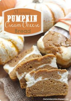 Skinny Pumpkin Cream Cheese bread.