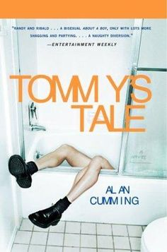 Tommy's Tale by Alan Cumming  get our app https://play.google.com/store/apps/details?id=com.wgaydatingtips