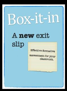 "Here's a ""Box-It-In"" exit slip that is a nested version of the 3-2-1 form. Students are asked to identify 3 things they knew, 2 things they learned, and 1 thing they need help on."