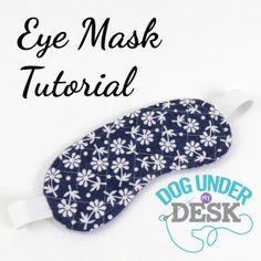 Eye Mask Tutorial – Dog Under My Desk