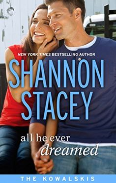 Shannon Stacey - All He Ever Dreamed