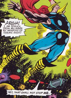 Thor- struck from all sides by weapons of cosmic might! Yet that shall not stop me!