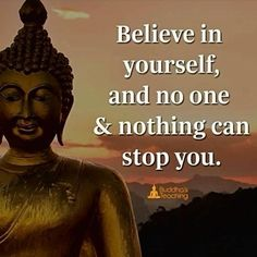 Buddha Quotes : Believe in yourself - Famous Quotes Network : Explore & Discover the best and the most trending Quotes and Sayings Around the world Buddhist Teachings, Buddhist Quotes, Spiritual Quotes, Wisdom Quotes, Positive Quotes, Life Quotes, Buddha Quotes Inspirational, Motivational Quotes, Quotes By Buddha