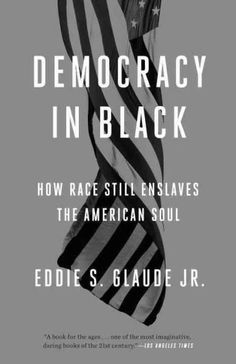 Democracy in : How Race Still Enslaves the American Soul