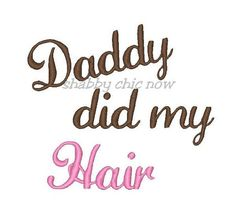 Daddy Did My Hair Embroidered Shirt by tinytoesboutique1 on Etsy, $20.00