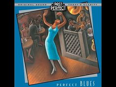 (24) Perfect Blues - 1920s, 30s and 40s Vintage Blues (Past Perfect) [Full Album] - YouTube