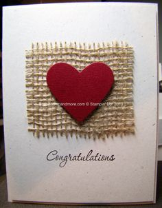 Love & Laughter Stampin' Up!  Using some burlap from your local craft store.   The Heart is cut using the Hearts Collection Framelits on Cherry Cobbler Co-ordinations card stock.  A wedding or engagement card.