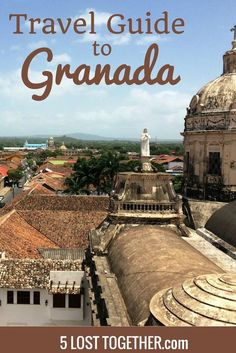 What to do in Granada - A Travel Guide