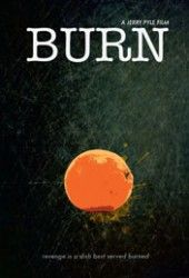 Recension av Burn, en film av Jerry Pyle med Tim Abell och Andrew Sheffield.