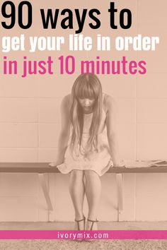 work life balance and getting your life in order ? Ivorymix orgize yourself in 10 minutes