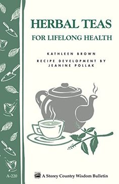 Herbal Teas for Lifelong Health Storeys Country Wisdom Bulletin A220 Storey Country Wisdom Bulletin a220 *** Be sure to check out this awesome product.