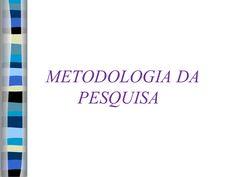 Metodologia cientifica by Jaddy Xavier via slideshare