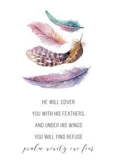 Grandma Quotes Discover He will cover you with His feathers Psalm - Feather Print Christian Nursery Decor Nursery Art Bible Verse Print Scripture Print Bible Verses Quotes, Bible Scriptures, Faith Quotes, Psalms Quotes, Strength Scriptures, Encouraging Verses, Faith Bible, Song Quotes, Psalm 91 4