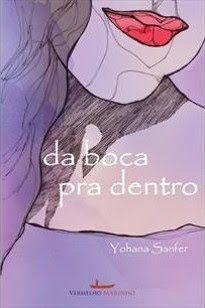 As 1001 Nuccias: Resenha [livro] - Da boca pra dentro, de Yohana Sanfer