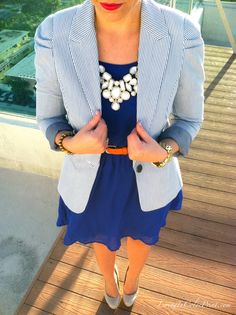I really like this seasucker blazer and cobalt dress combo along with the hint of orange